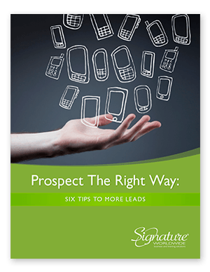 Prospect the Right Way: Six Tips to More Leads